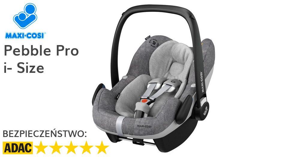Jaki fotelik samochodowy dla noworodka - Maxi-Cosi Pebble Pro i-Size