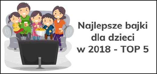 bajki dla dzieci 2018