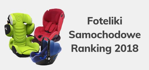 foteliki samochodowe ranking 2018