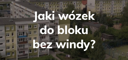 jaki wózek do bloku bez windy