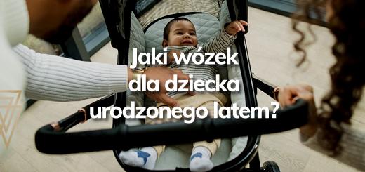 Jaki wózek dla dziecka urodzonego latem - Blog - Sklep-Smile.pl
